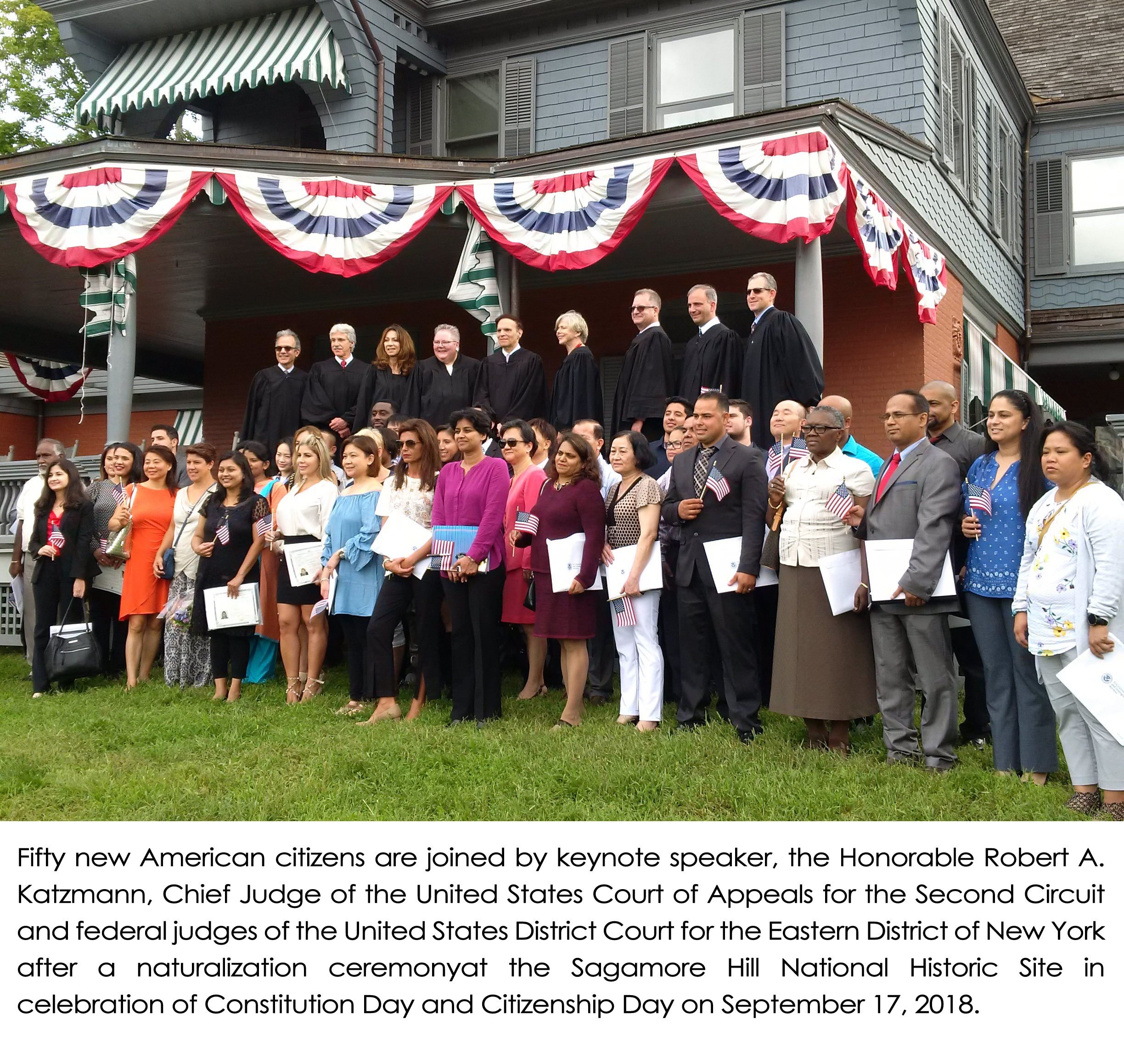 Justice For All Courts And The Community Civic Ceremonies 2nd Circuit Court Of Appeals Fifty New Citizens Took Oath Allegiance To United States At Third Annual Special Naturalization Ceremony Historic Sagamore Hill